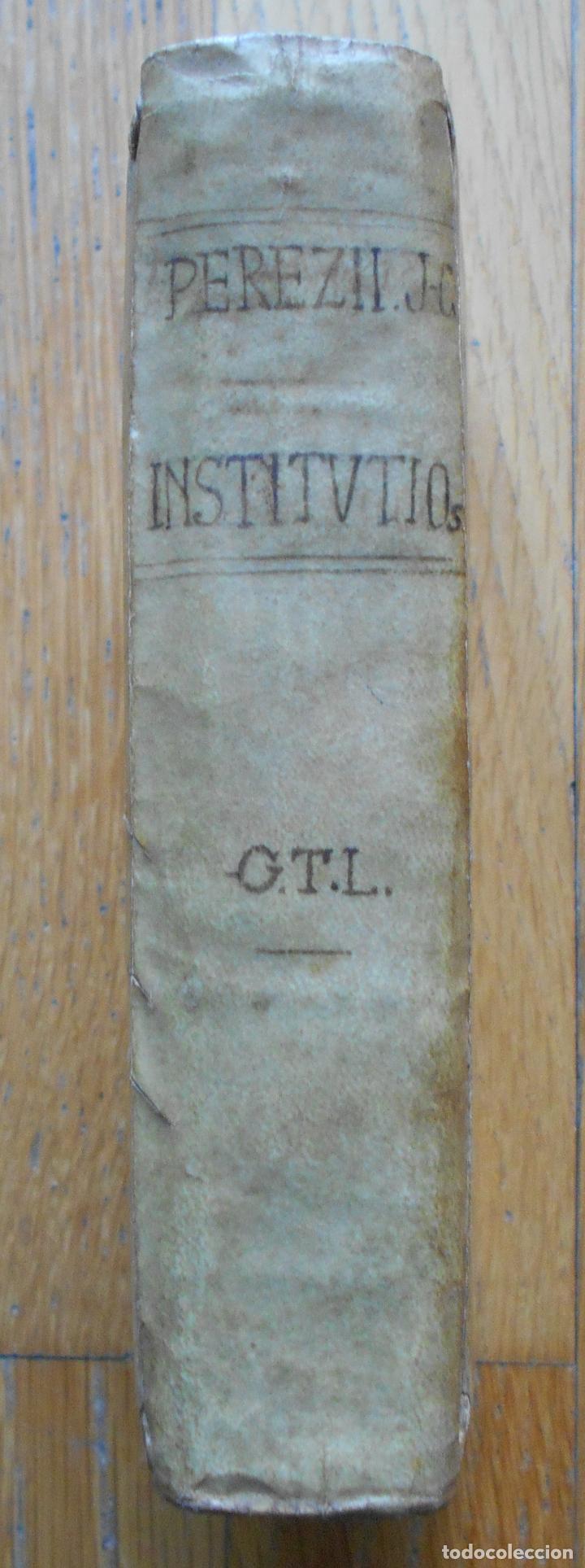 ANTONII PEREZII INSTITUCIONES IMPERIALES, EROTEMATIBUS DISTINCTAE 1763 (Libros Antiguos, Raros y Curiosos - Ciencias, Manuales y Oficios - Derecho, Economía y Comercio)