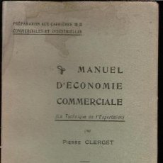 Libros antiguos: MANUEL D'ECONOMIE COMMERCIALE (LA TECHINIQUE DE L'EXPORTATION PAR PIERRE CLERGET. Lote 80730478