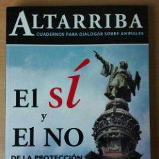 Libros antiguos: EL SÍ Y EL NO DE LA PROTECCIÓN DE LOS ANIMALES EN BARCELONA. ALTARRIBA. DERECHOS ANIMALES.. Lote 131243874