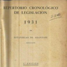 Libros antiguos: REPETORIO CRONOLÓGIGO DE LEGISLACIÓN. ESTANISLAO DE ARANZADI. 1ª EDICIÓN. MADRID. 1931. Lote 83463928