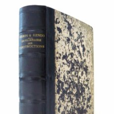 Libros antiguos: 1868 - DICCIONARIO DE LA CONSTRUCCIÓN - ARQUITECTURA - LEGISLACIÓN DE LA CONSTRUCCIÓN - DERECHO. Lote 84318856