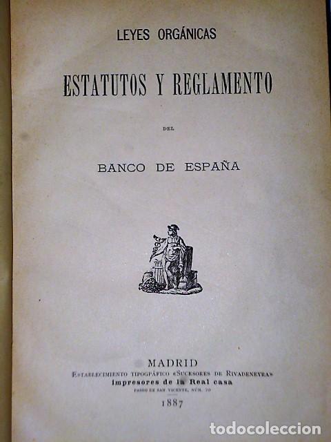 Libros antiguos: LEYES ORGÁNICAS ESTATUTOS Y REGLAMENTO DEL BANCO DE ESPAÑA (1887) - Foto 2 - 84386468