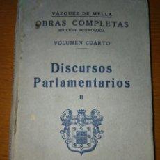 Libros antiguos: OBRAS COMPLETAS DE VÁZQUEZ DE MELLA, EDICIÓN ECONÓMICA. VOL. 4° - DISCURSOS PARLAMENTARIOS II 1936. Lote 84531839