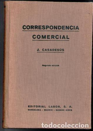 CORRESPONDENCIA COMERCIAL, J. CASADESÚS (Libros Antiguos, Raros y Curiosos - Ciencias, Manuales y Oficios - Derecho, Economía y Comercio)