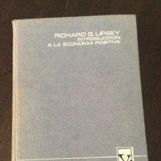 Libros antiguos: INTRODUCCIÓN A LA ECONOMÍA POSITIVA DE RICHARD G. LIPSEY. Lote 73457655