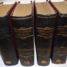 Libros antiguos: ENCICLOPEDIA COMERCIAL , SEGUNDA EDICIÓN 1915 4 TOMOS. Lote 50405057