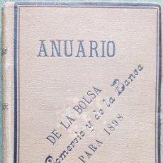 Libros antiguos: ANUARIO DE LA BOLSA DEL COMERCIO Y DE LA BANCA PARA 1898, AÑO VII.. Lote 87092780