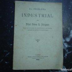 Libros antiguos: EL PROBLEMA INDUSTRIAL ES EL PROBLEMA DE LA PAZ FIDEL PEREZ R. MINGUEZ 1899 MADRID. Lote 89017780
