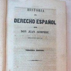 Libros antiguos: HISTORIA DERECHO ESPAÑOL 1846 JUAN SEMPERE MADRID BIBLIOTECA JURISPRUDENCIA LEGISLACIÓN. Lote 90064888