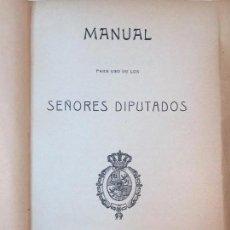 Libros antiguos: MANUAL USO SEÑORES DIPUTADOS 1912 ALFONSO XIII CONSTITUCIÓN MONARQUÍA ÍNDICE DE LEYES USADO. Lote 90194952