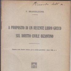 Libros antiguos: F. BRANDILEONE. UN LIBRO SUL DIRITTO CIVILE BIZANTINO. ROMA, 1926. DERECHO CIVIL BIZANTINO. Lote 219244102