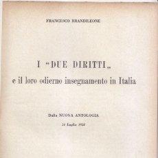 Libros antiguos: FRANCESCO BRANDILEONE: I DUE DIRITTI. ROMA, 1928. LOS DOS DERECHOS Y SU ENSEÑANZA EN ITALIA. Lote 219244110