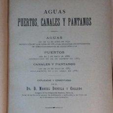 Libros antiguos: AGUAS PUERTOS CANALES Y PANTANOS 1900 MANUEL DANVILA Y COLADO COMPLETO BUEN ESTADO JURISPRUDENCIAS. Lote 90912305
