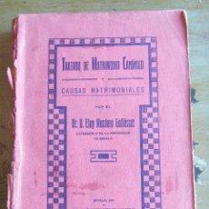 Libros antiguos: TRATADO DE MATRIMONIO CANONICO. POR ELOY MONTERO Y GUTIÉRREZ. SEVILLA 1927.. Lote 90964265