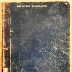 Libros antiguos: LEGISLACIÓN TELEGRÁFICA - GABRIEL HOMBRE Y CHALBAUD - AÑO 1921. Lote 92395370