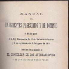 Libros antiguos: MANUAL DE EXPEDIENTES POSESORIOS Y DE DOMINIO. MADRID, 1916. DERECHO MUNICIPAL. Lote 93180140