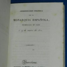 Libros antiguos: (MF) CONSTITUCIÓN POLITICA DE LA MONARQUÍA ESPAÑOLA, PROMULGADA EN CÁDIZ A 19 DE MARZO DE 1812.. Lote 93749100