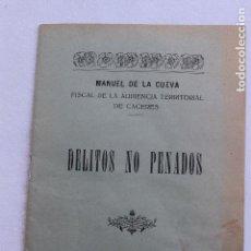 Libros antiguos: DELITOS NO PENADOS, POR MANUEL DE LA CUEVA, TRUJILLOS TIP SOBRINO DE B. PEÑA 1931. Lote 93820015