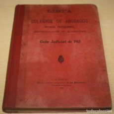 Libros antiguos: LISTA DE LOS COLEGIOS DE ABOGADOS, NOTARIOS, PROCURADORES, ESCRIBANOS Y AGENTES - 1915. Lote 94428862
