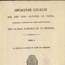Libros antiguos: OPÚSCULOS LEGALES DEL REY DON ALFONSO EL SABIO 1836. Lote 95469923