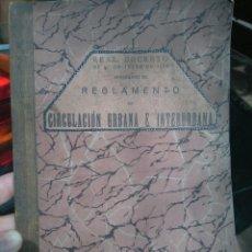 Libros antiguos: REGLAMENTO DE CIRCULACIÓN URBANA E INTERURBANA. EDICIÓN OFICIAL AÑO 1928. Lote 95537988