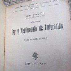 Libros antiguos: LEY Y REGLAMENTO DE EMIGRACION - REAL DECRETO DIC 1924 - EDI REUS 1925 76PP 20CM. Lote 95643175