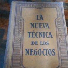 Libros antiguos: LA NUEVA TECNICA DE LOS NEGOCIOS. TEORIA Y PRACTICA DEL ANUNCIO EN LOS PERIODICOS. (PRIMERA PARTE). . Lote 95872647