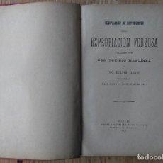 Libros antiguos: LIBRO EXPROPIACIÓN FORZOSA AÑO 1896 RECOPILACIONES DE DISPOSICIONES EXPROPIACIÓN FORZOSA POR DON TOR. Lote 96432459