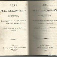Libros antiguos: ARTE DE LA CORRESPONDENCIA COMERCIAL BARCELONA 1822 TEXTOS EN FRANCÉS Y CASTELLANO. Lote 97079171
