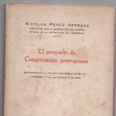 Libros antiguos: PÉREZ SERRANO. EL PROYECTO DE CONSTITUCIÓN PORTUGUESA. MADRID 1932. DEDICATORIA AUTÓGRAFA. DERECHO.. Lote 97390791