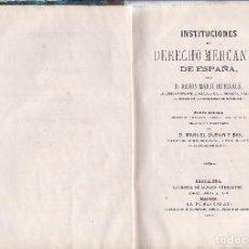 Libros antiguos: LIBRO INSTITUCIONES DEL DERECHO MERCANTIL DE ESPAÑA. 1873. Lote 97708227