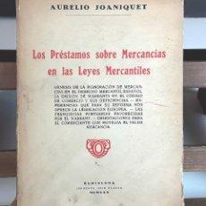 Libros antiguos: LOS PRÉSTAMOS SOBRE MERCANCÍAS EN LAS LEYES MERCANTILES. IMP. L. PLANAS. 1930.. Lote 98429503
