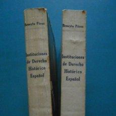 Libros antiguos: INSTITUCIONES DE DERECHO HISTORICO ESPAÑOL. BENEYTO PEREZ. 2 VOL. 1930. Lote 98634955