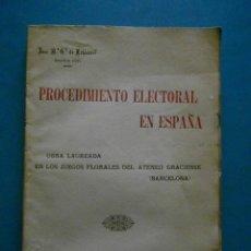 Libros antiguos: PROCEDIMIENTO ELECTORAL EN ESPAÑA SU HISTORIA. JOSE M. DE ECHAVARRI Y VIVANCO. 1899. BARCELONA. Lote 98696103