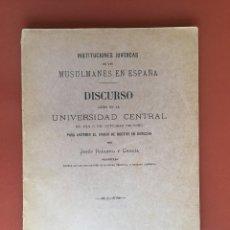 Libros antiguos: INSTITUCIONES JURIDICAS DE LOS MUSULMANES EN ESPAÑA-- JESUS ROMERO Y GARCIA - 1.900. Lote 99518759