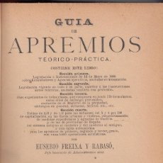Libros antiguos: EUSEBIO FREIXA Y RABASÓ: GUÍA DE APREMIOS TEÓRICO-PRÁCTICA. MADRID, 1889. DERECHO. Lote 99932823
