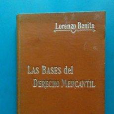 Libros antiguos: LAS BASES DEL DERECHO MERCANTIL. LORENZO BENITO. MANUALES SOLER. 1903. BARCELONA. Lote 100246555