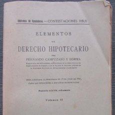 Libros antiguos: ELEMENTOS DE DERECHO HIPOTECARIO. FERNANDO CAMPUZANO Y HORMA. TOMO II. 1931. 2 EDICIÓN REFORMADA. Lote 100725959