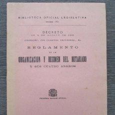 Libros antiguos: ORGANIZACION Y REGIMEN DEL NOTARIADO. DECRETO AGOSTO 1935. PRIMERA EDICIÓN OFICIA. EDITORIAL REUS. Lote 100869911