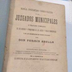 Libros antiguos: MANUAL DE LOS JUZGADOS MUNICIPALES FERMIN ABELLA 1909. Lote 101293139