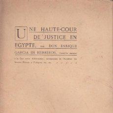 Libros antiguos: ENRIQUE GARCÍA DE HERREROS: UNE HAUTE-COUR DE JUSTICE EN EGYPTE. TOULOUSE 1928. EGIPTO. Lote 101439395
