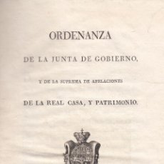 Libros antiguos: REAL CASA Y PATRIMONIO. ORDENANZA DE LA JUNTA DE GOBIERNO Y DE LA DE APELACIONES. MADRID, 1817. Lote 101663743