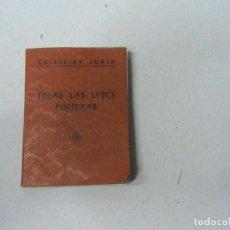 Libros antiguos: COLECCIÓN JURIS. TODAS LAS LEYES POLÍTICAS (MANUAL DE CIUDADANÍA) VOLUMEN IV.. Lote 102043167