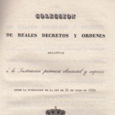 Libros antiguos: VARIOS. DECRETOS Y ÓRDENES RELATIVAS A LA INSTRUCCIÓN PRIMARIA ELEMENTAL Y SUPERIOR. MADRID, 1840.. Lote 102009003