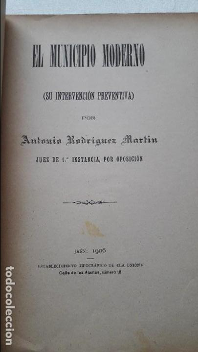 Libros antiguos: El municipio moderno, Antonio Rodriguez, Est. Tip. La Union, Jaen 1906 raro - Foto 3 - 102123607