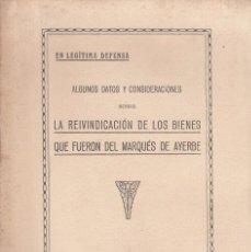 Libros antiguos: DUQUE MEDINA DE LAS TORRES. SOBRE LA REIVINDICACIÓN DE LOS BIENES DEL MARQUÉS DE AYERBE. MADRID 1926. Lote 180108137