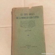 Libros antiguos: ELS TIPOS SOCIALS DE LA PRODUCCIÓ SURO-TAPERA. MARTI ROGER. L'AVENÇ. BARCELONA 1911. Lote 103213615