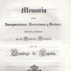 Libros antiguos: DIPUTACION GRANDEZA DE ESPAÑA. MEMORIA SOBRE INCORPORACIONES, REVERSIONES Y TANTEOS. MADRID, 1834. Lote 104865696