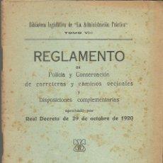 Libros antiguos: REGLAMENTO DE POLICIA Y CONSERVACION DE CARRETERAS Y CAMINOS. DECRETO DE 29 OCTUBRE DE 1920. . Lote 103344423