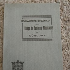 Libros antiguos: REGLAMENTO ORGÁNICO DEL CUERPO DE BOMBEROS MUNICIPALES DE CÓRDOBA. AÑO 1927. IMPRENTA HOSPICIO. Lote 103833220
